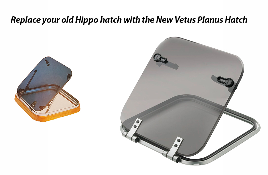 Replace your Old Vetus Hippo Hatch with new Vetus Planus Hatch